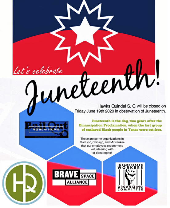 Hawks Quindel S.C. will be closed this Friday in observation of Juneteenth Day.